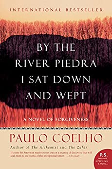 By the River Piedra I Sat Down and Wept: A Novel of Forgiveness by [Paulo Coelho]