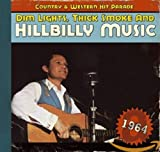 Dim Lights, Thick Smoke & Hillbilly Music: Country & Western Hit Parade 1964