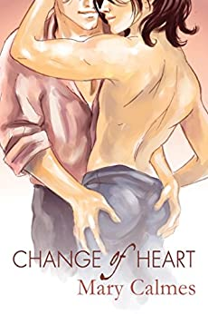 Change of Heart by [Mary Calmes, Nicoletta]