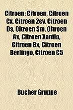 Citroen: Citroen, Citroen CX, Citroen 2cv, Citroen DS, Citroen SM, Citroen Ax, Citroen Xantia, Citroen Bx, Citroen Berlingo, Citroen C5
