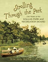 Strolling Through the Park: 100 Years of the Dallas Park and Recreation Board