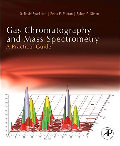 Gas Chromatography and Mass Spectrometry: A Practical Guide, Second Edition by O. David Sparkman Zelda Penton Fulton G. Kitson(2011-04-13)