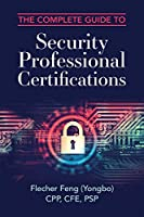 The Complete Guide to Security Professional Certifications Front Cover