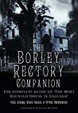 The Borley Rectory Companion: The Complete Guide to 'The Most Haunted House in England' (English Edition)