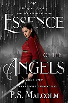 Essence of the Angels (The Starlight Chronicles Book 2) by [P. S. Malcolm]