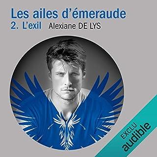 L'exil     Les ailes d'émeraude 2              De :                                                                                                                                 Alexiane de Lys                               Lu par :                                                                                                                                 Sandra Parra                      Durée : 12 h et 37 min     87 notations     Global 4,5