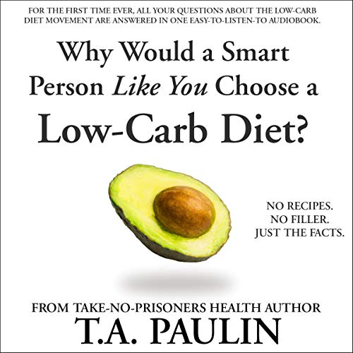 Why Would a Smart Person Like You Choose a Low-Carb Diet? audiobook cover art