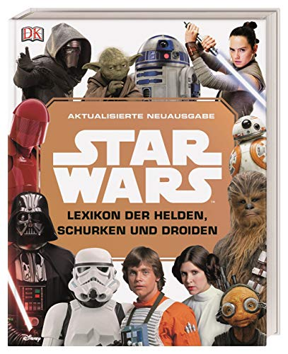 Star Wars™ Lexikon der Helden, Schurken und Droiden: Aktualisierte Neuausgabe