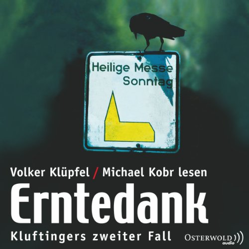 Erntedank     Kommissar Kluftinger 2              By:                                                                                                                                 Volker Klüpfel,                                                                                        Michael Kobr                               Narrated by:                                                                                                                                 Volker Klüpfel,                                                                                        Michael Kobr                      Length: 3 hrs and 55 mins     9 ratings     Overall 4.2