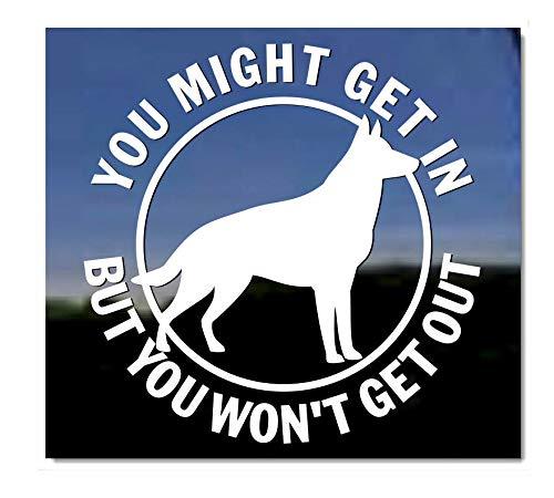 You Might Get in... German Shepherd Protection Vinyl Dog Window Decal Sticker