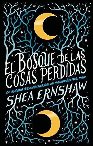 El bosque de las cosas perdidas (#Fantasy) eBook: Ernshaw, Shea ...