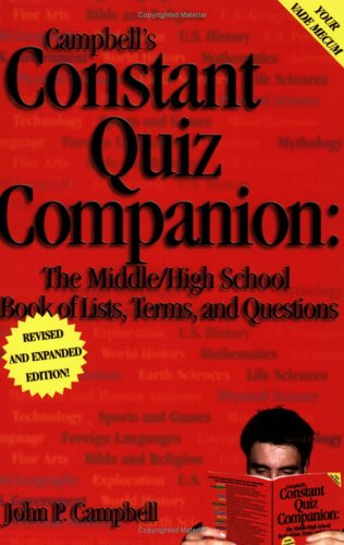 Campbell's Constant Quiz Companion: The Middle/High School Book of Lists, Terms, and Questions