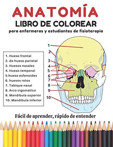 Anatomía libro de colorear: para enfermeras y estudiantes de fisioterapia. Fácil de aprender, rápido de entender (anatomia colorear)
