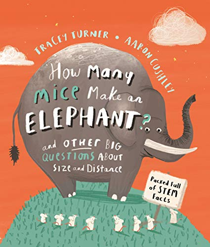 How Many Mice Make An Elephant?: And Other Big Questions about Size and Distance (How Many... Kingfisher maths) (English Edition)