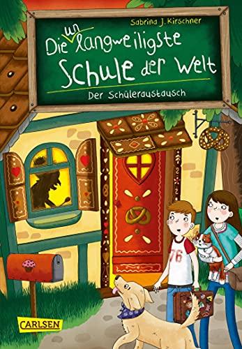 Die unlangweiligste Schule der Welt 7: Der Schüleraustausch: Kinderbuch ab 8 Jahren über eine lustige Schule mit einem Geheimagenten