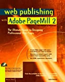 Web Publishing With Adobe Pagemill 2: The Ultimate Guide to Designing Professional Web Pages