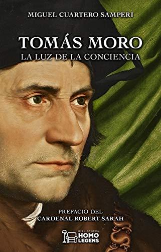 Tomás Moro. La luz de la conciencia (Spanish Edition)