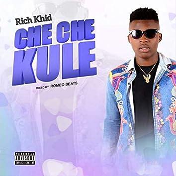 Che Che Kule