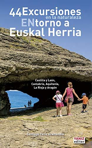 Excursiones en la naturaleza ENtorno a Euskal Herria: Castilla y León, Cantabria, Aquitania, La Rioja y Aragón