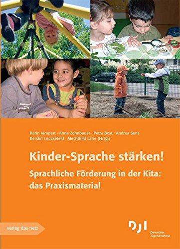 Kinder-Sprache stärken!: Sprachliche Förderung in der Kita: das Praxismaterial