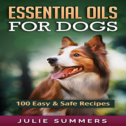 Essential Oil Recipes for Dogs audiobook cover art