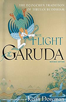 The Flight of the Garuda: The Dzogchen Tradition of Tibetan Buddhism by [Keith Dowman]