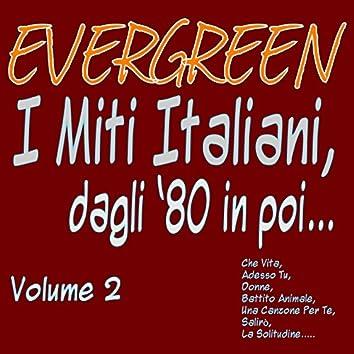 Evergreen: I miti italiani dagli '80 in poi, vol. 2