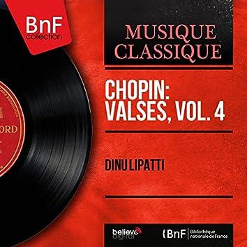 Chopin: Valses, vol. 4 (Mono Version)