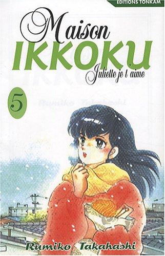 Maison Ikkoku -Tome 05-: Juliette je t'aime