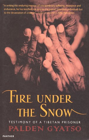 Fire Under The Snow: Testimony of a Tibetan Prisoner (Panther)