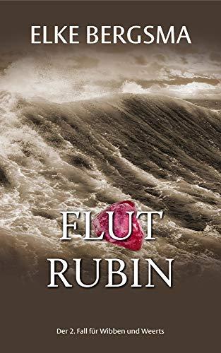 Flutrubin - Ostfrieslandkrimi (Wibben und Weerts ermitteln 2)