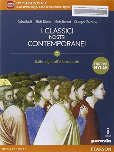 Classici nostri contemporanei. Ediz. mylab. Per le Scole superiori. Con e-book. Con espansione online (Vol. 1)