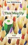 This Way Up: An Ensemble