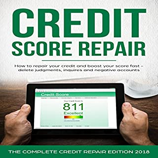 Credit Score Repair: How to Repair Your Credit and Boost Your Score Fast - Delete Judgments, Inquiries, and Negative Accounts cover art