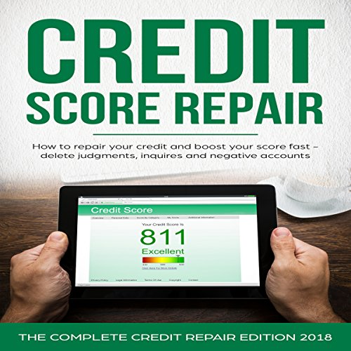 Credit Score Repair: How to Repair Your Credit and Boost Your Score Fast - Delete Judgments, Inquiries, and Negative Accounts     The Complete Credit Repair Edition 2018              By:                                                                                                                                 Dana Lee                               Narrated by:                                                                                                                                 John Tomasevich                      Length: 1 hr and 32 mins     6 ratings     Overall 4.7