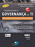 Implantando a Governança de TI (4ª edição): Da estratégia à gestão de processos e serviços
