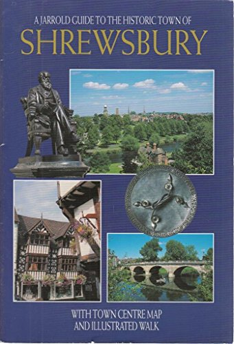 A Jarrold Guide to the Historic Town of Shrewsbury (Regional & city guides)