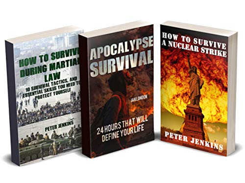 Apocalypse Survival: How to Survive During Martial Law, After Nuclear Strike And First 24 Hours After Apocalypse by [Ian London, Peter Jenkins]