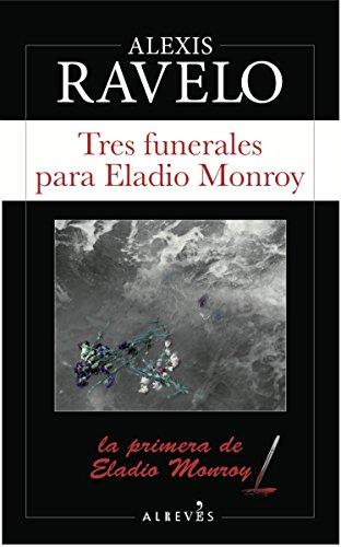 Tres funerales para Eladio Monroy: 1 (Serie Eladio Monroy)