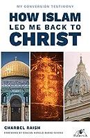 How Islam Led Me Back to Christ