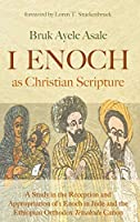 1 Enoch as Christian Scripture