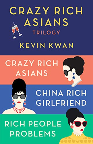 The Crazy Rich Asians Trilogy Box Set: Crazy Rich Asians; China Rich Girlfriend; Rich People Problems (English Edition)