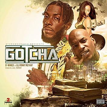 Gotcha (feat. Lil Ronny Mothaf)
