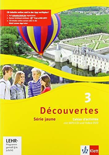 Découvertes 3. Série jaune (ab Klasse 6): Cahier d'activités mit Audios und Filmen 3. Lernjahr: Cahier d'activités mit MP3-CD und Video-DVD 3. ... Série jaune (ab Klasse 6). Ausgabe ab 2012)