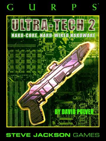 Gurps Ultra-Tech 2: Hard-Core, Hard-Wired Hardware