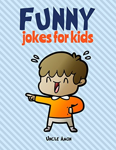 Funny Jokes for Kids: 100 Hilarious Jokes by [Uncle Amon]