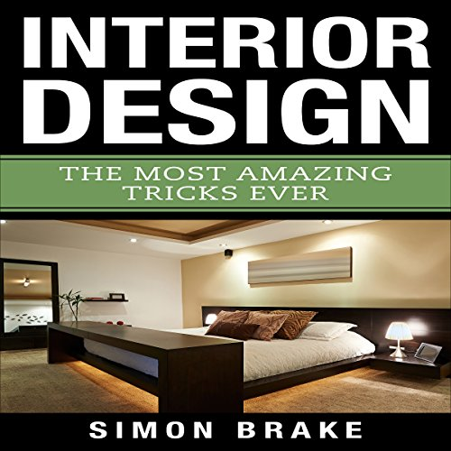 Interior Design: The Most Amazing Tricks Ever audiobook cover art