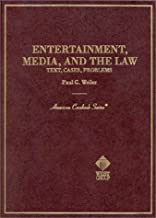 Entertainment, Media, and the Law (American Casebook Series)