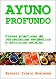 Ayuno Profundo: Claves prácticas de restauración metabólica y nutrición celular