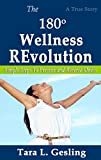 The 180 Degree Wellness Revolution: Simple Steps To Prevent and Reverse Illness thyroid Oct, 2020